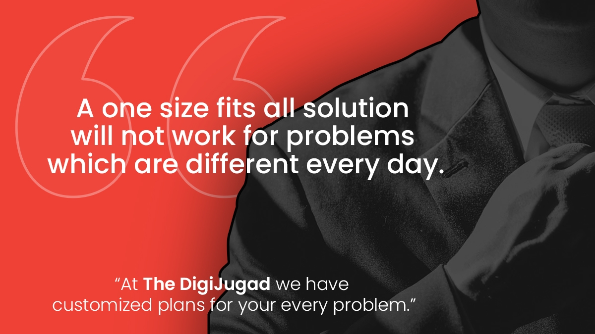 the digi jugad have customized plans for your every problem