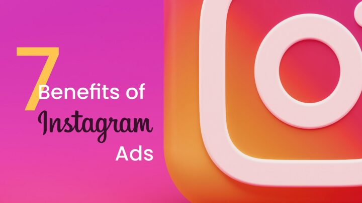 7 Benefits of Instagram Ads