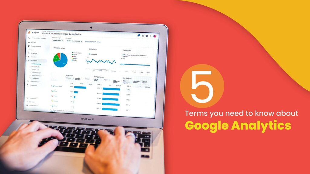 5 Most Important Terms you need to know about Google Analytics